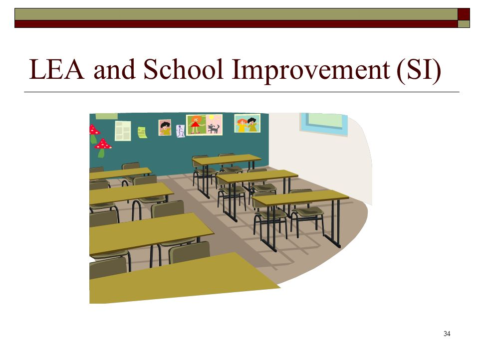 34 LEA and School Improvement (SI)
