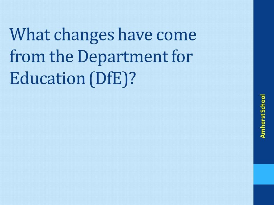 What changes have come from the Department for Education (DfE) Amherst School
