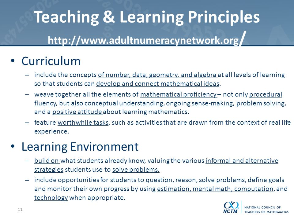 Teaching & Learning Principles   / Curriculum – include the concepts of number, data, geometry, and algebra at all levels of learning so that students can develop and connect mathematical ideas.
