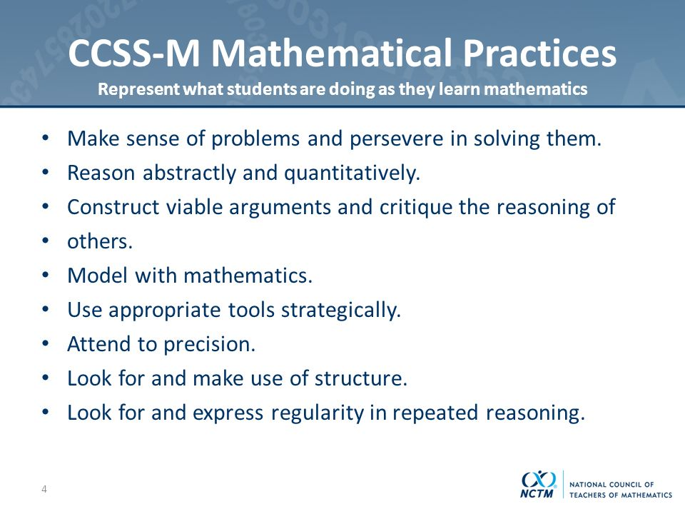 CCSS-M Mathematical Practices Represent what students are doing as they learn mathematics Make sense of problems and persevere in solving them.
