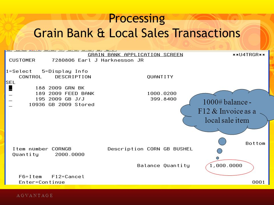 Processing Grain Bank & Local Sales Transactions A G V A N T A G E 1000# balance - F12 & Invoice as a local sale item