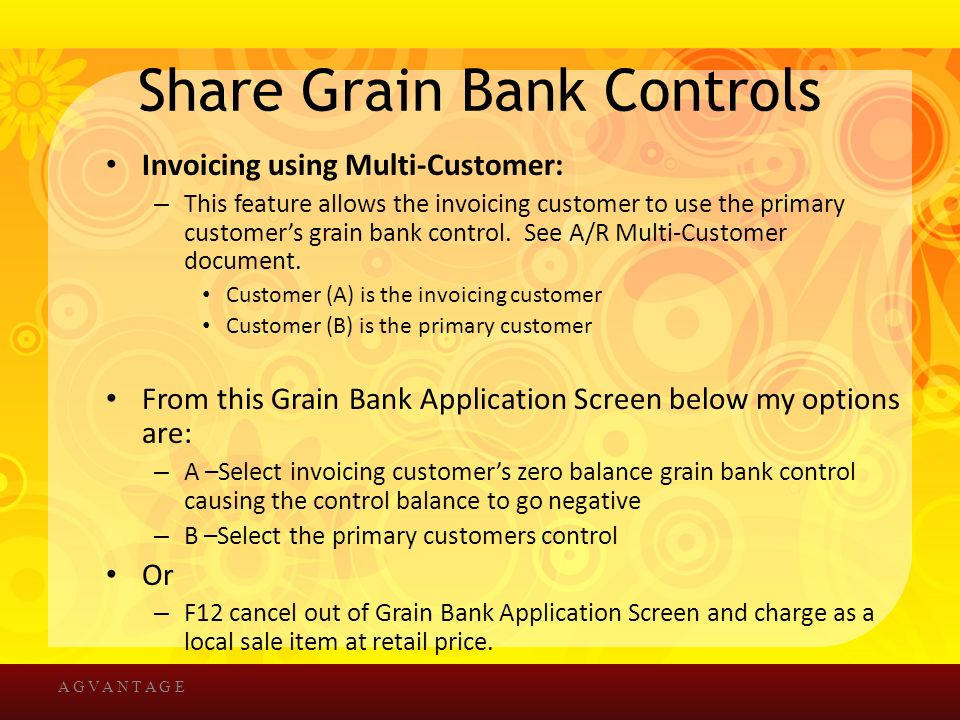 Share Grain Bank Controls Invoicing using Multi-Customer: – This feature allows the invoicing customer to use the primary customer's grain bank control.