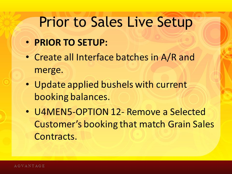 Prior to Sales Live Setup PRIOR TO SETUP: Create all Interface batches in A/R and merge.