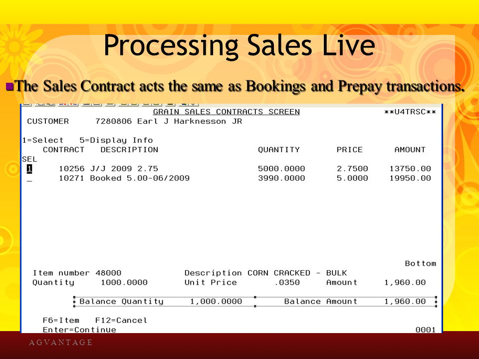 Processing Sales Live A G V A N T A G E The Sales Contract acts the same as Bookings and Prepay transactions.