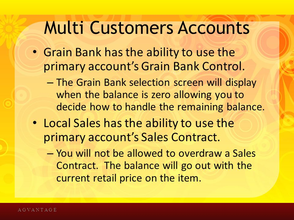 Multi Customers Accounts Grain Bank has the ability to use the primary account's Grain Bank Control.