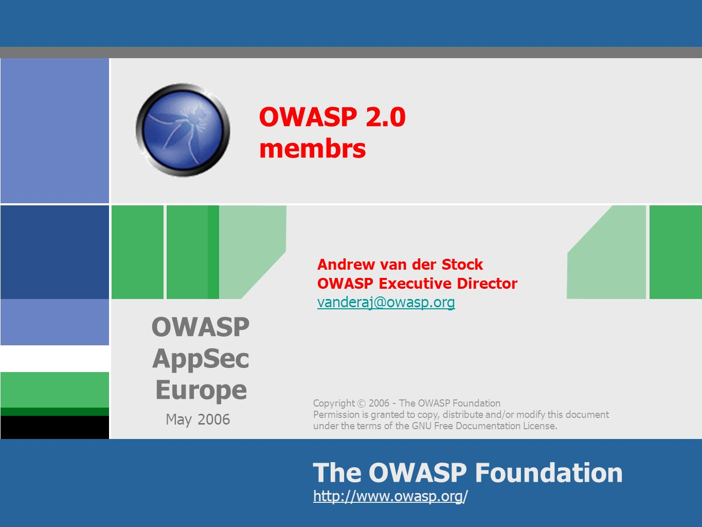 Copyright © The OWASP Foundation Permission is granted to copy, distribute and/or modify this document under the terms of the GNU Free Documentation License.