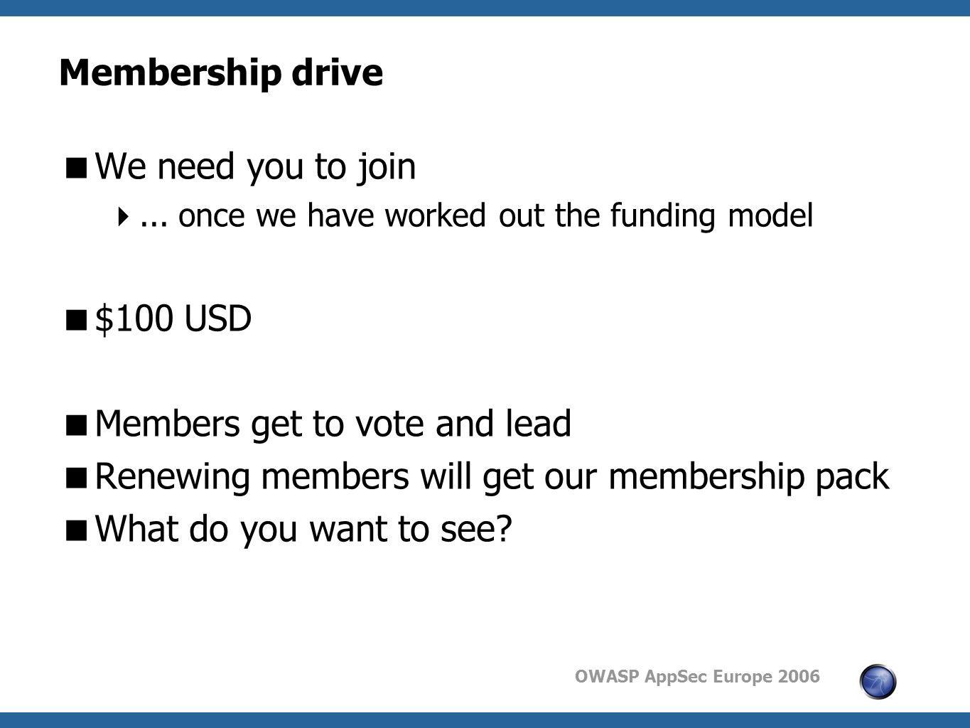 OWASP AppSec Europe 2006 Membership drive  We need you to join ...