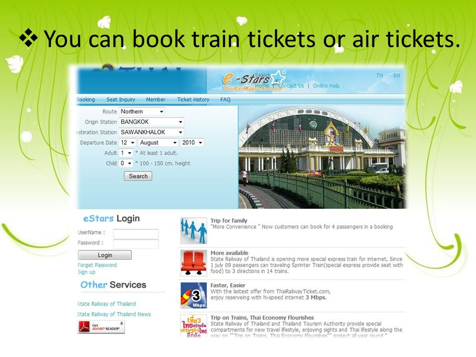  You can book train tickets or air tickets.