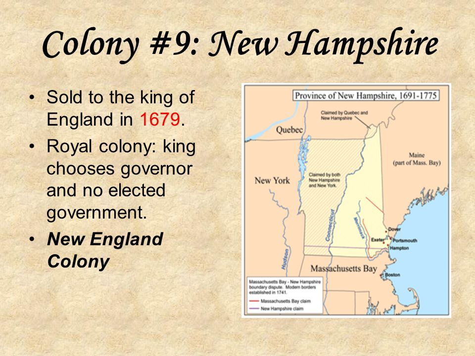 Colony #8: New York Started as New Netherland, a Dutch colony in 1609 James Duke of York was given it from Charles II.