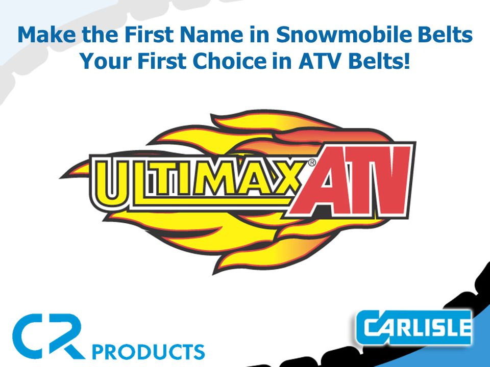 UltimaxATV Belts  ATV Market More than 800,000 new ATV's are sold
