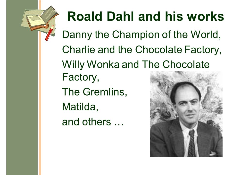 Who Is The Author Of These Works Roald Dahl And His Works Danny