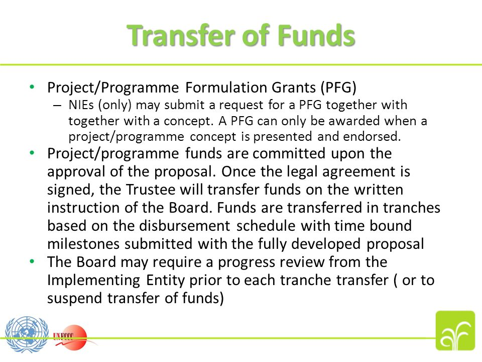 Transfer of Funds Project/Programme Formulation Grants (PFG) – NIEs (only) may submit a request for a PFG together with together with a concept.