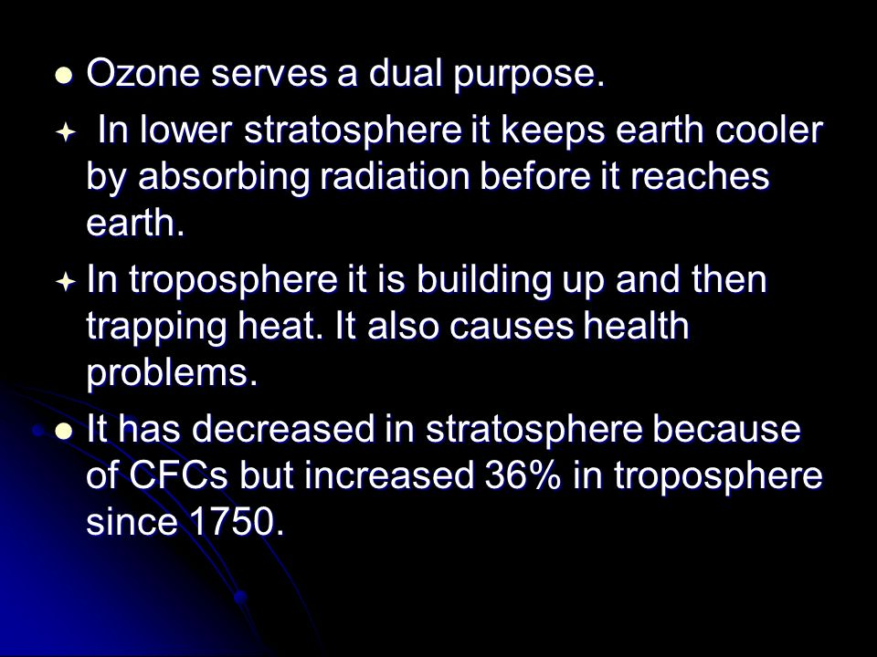 Ozone serves a dual purpose. Ozone serves a dual purpose.