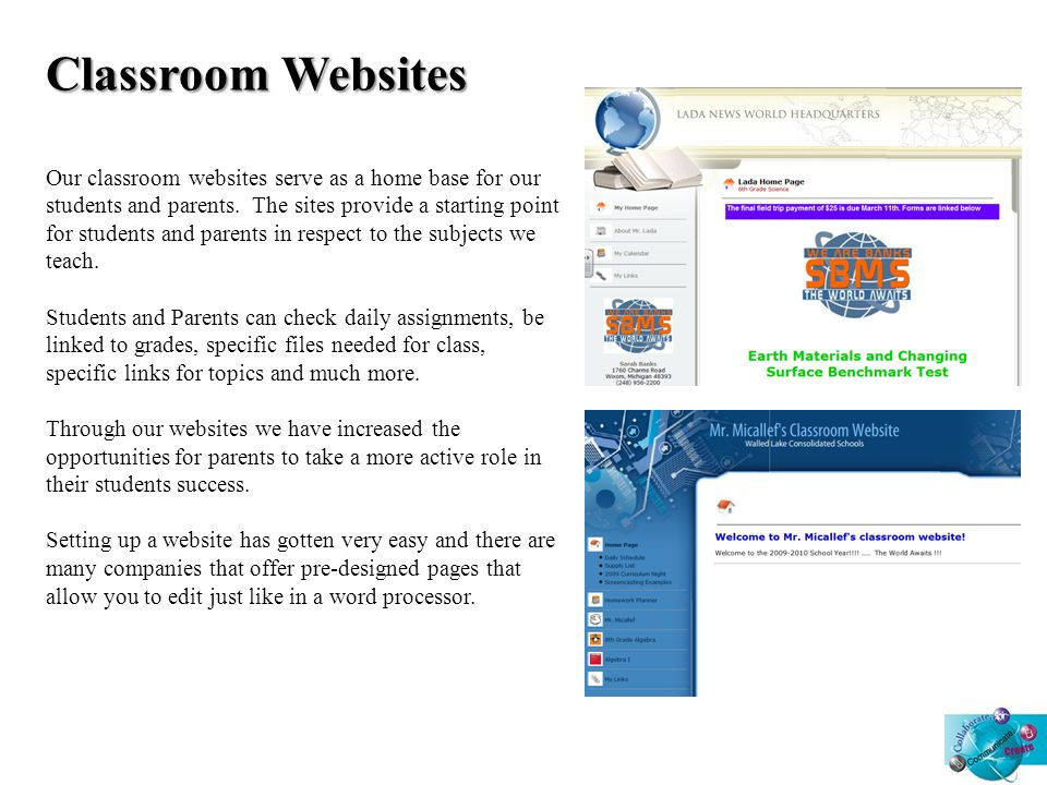 Classroom Websites Our classroom websites serve as a home base for our students and parents.