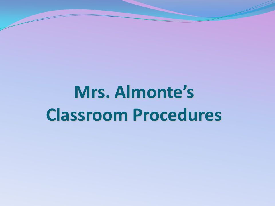 Mrs. Almonte's Classroom Procedures