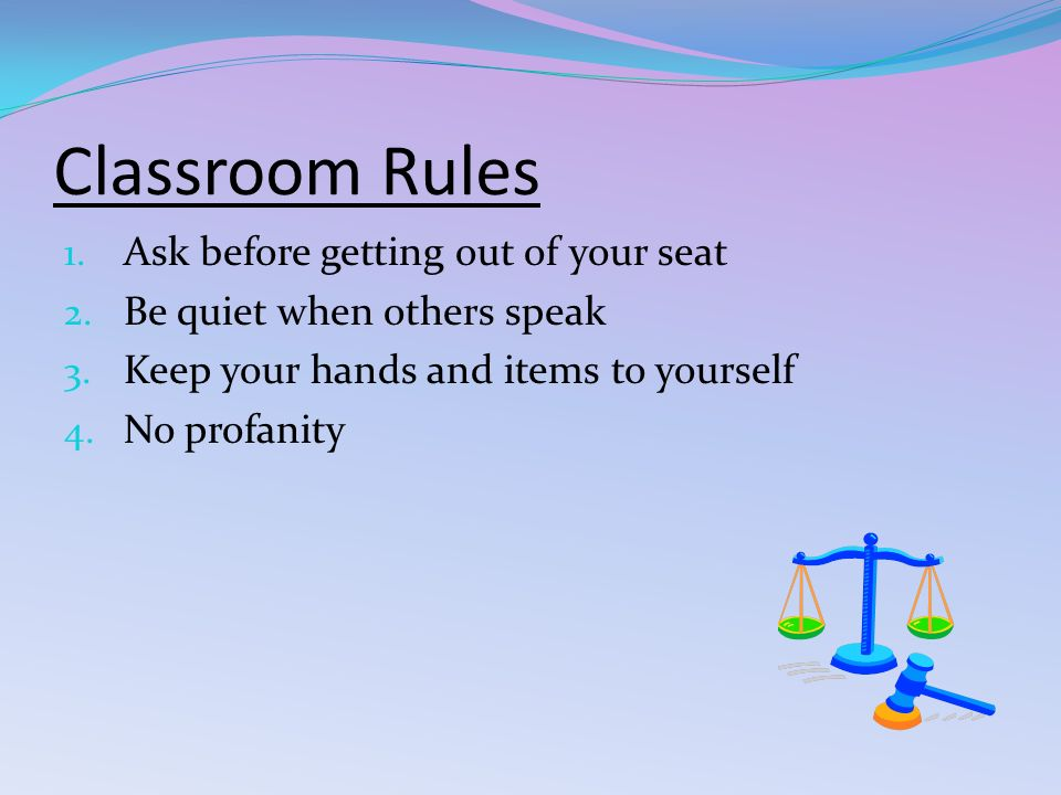 Classroom Rules 1. Ask before getting out of your seat 2.