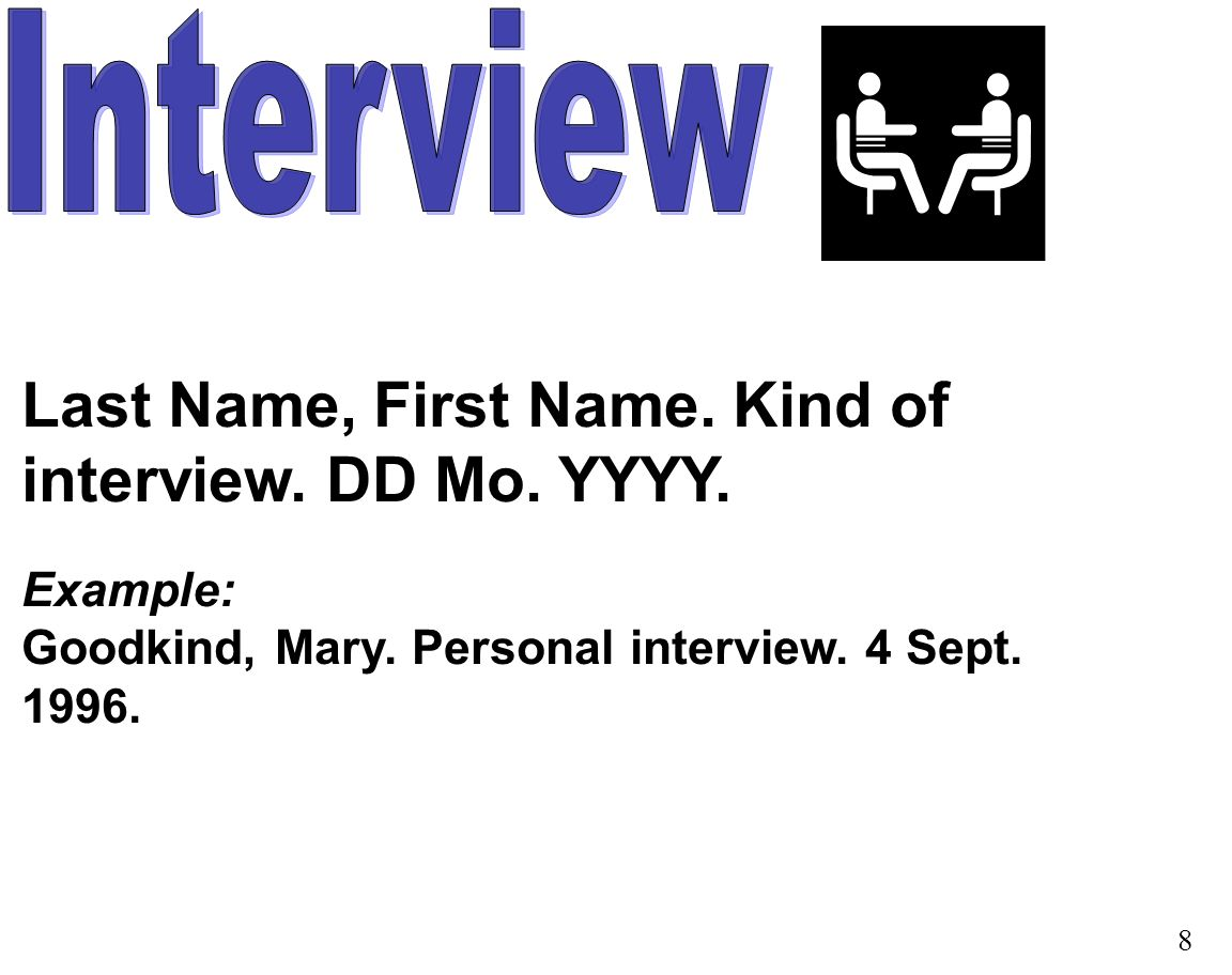 Last Name, First Name. Kind of interview. DD Mo.