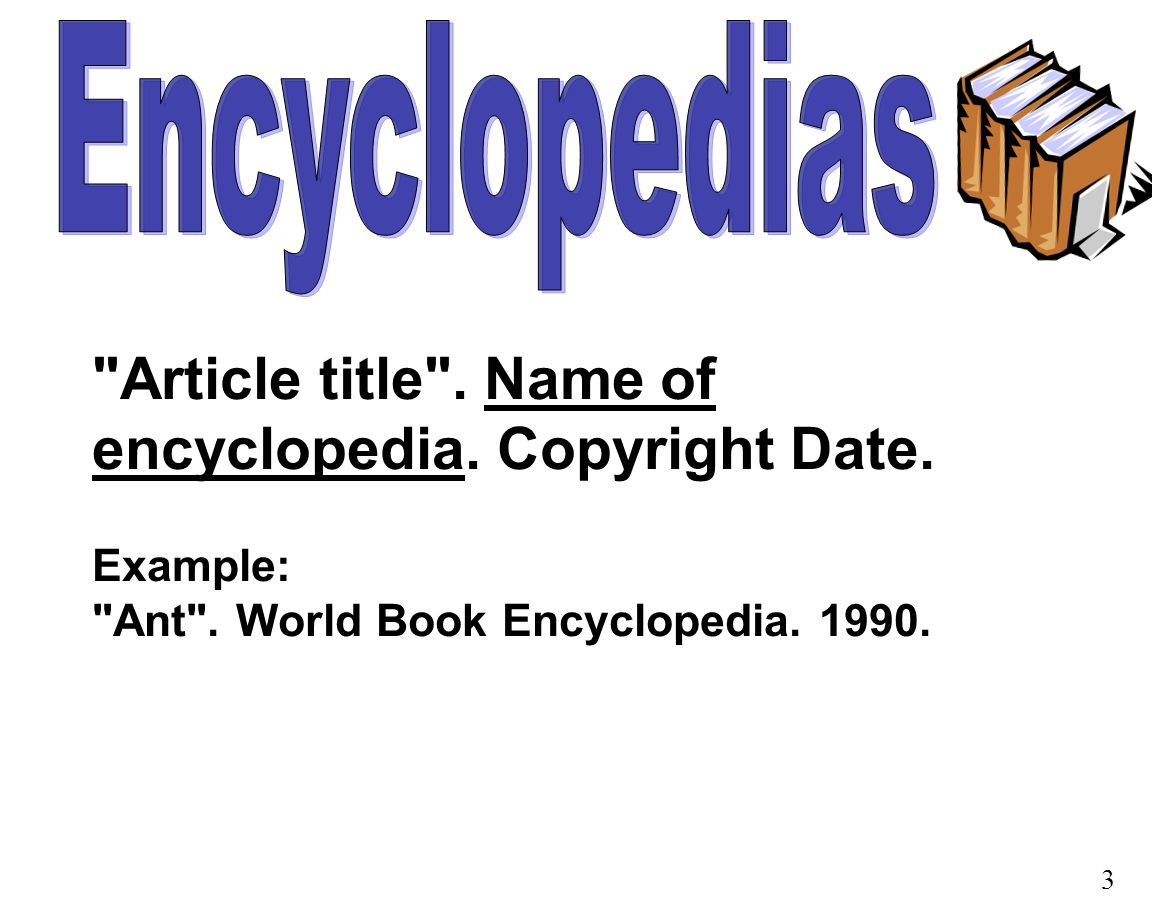 Article title . Name of encyclopedia. Copyright Date.