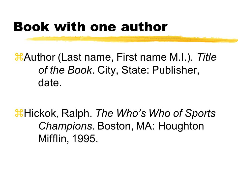 Book with one author zAuthor (Last name, First name M.I.).