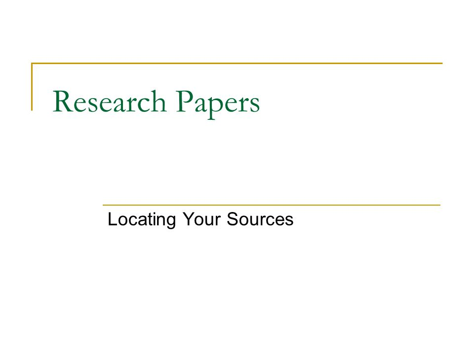 Research Papers Locating Your Sources