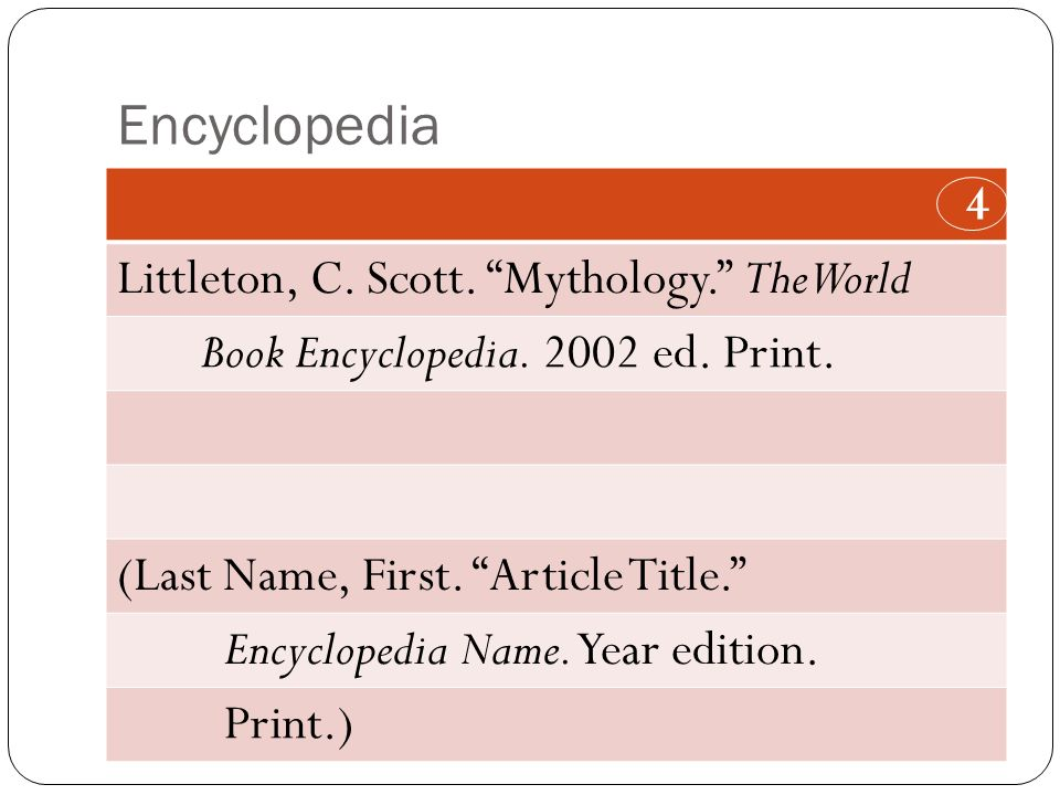 Encyclopedia 4 Littleton, C. Scott. Mythology. The World Book Encyclopedia.