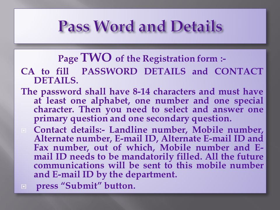 Page TWO of the Registration form :- CA to fill PASSWORD DETAILS and CONTACT DETAILS.