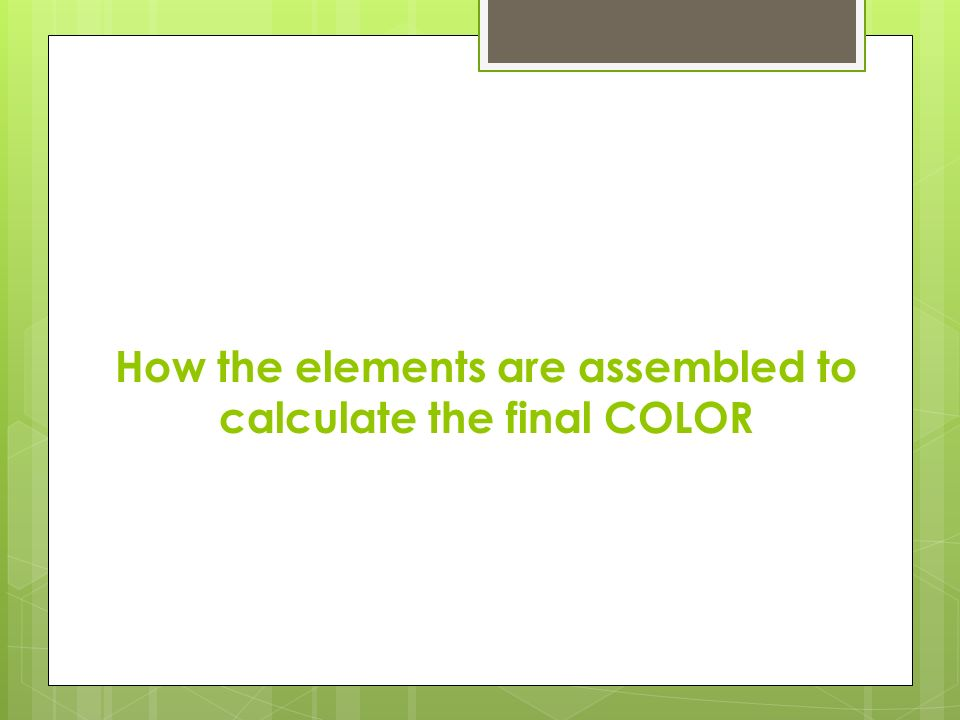 How the elements are assembled to calculate the final COLOR