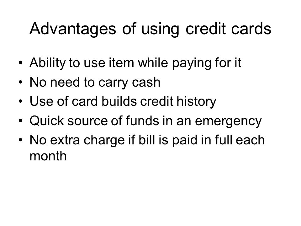 Advantages Of Credit Card >> Advantages Of Using Credit Cards Ability To Use Item While
