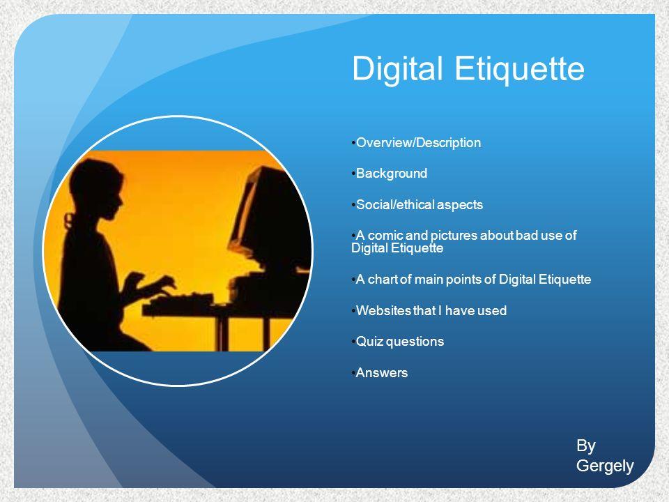 Digital Etiquette Overview Description Background Social Ethical