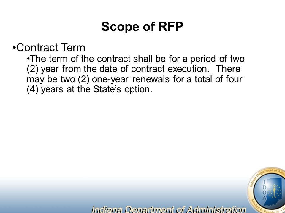 Scope of RFP Contract Term The term of the contract shall be for a period of two (2) year from the date of contract execution.
