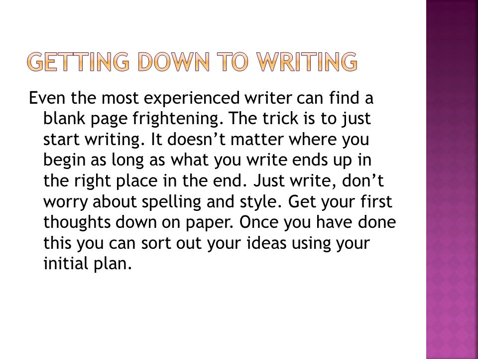 Even the most experienced writer can find a blank page frightening.