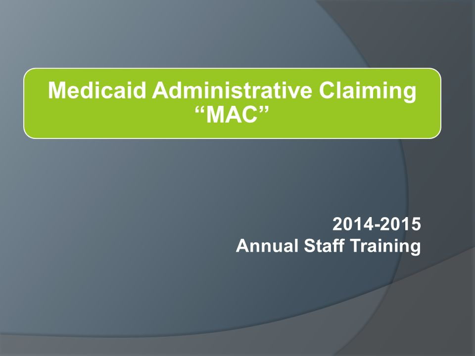 Medicaid Administrative Claiming MAC Annual Staff Training