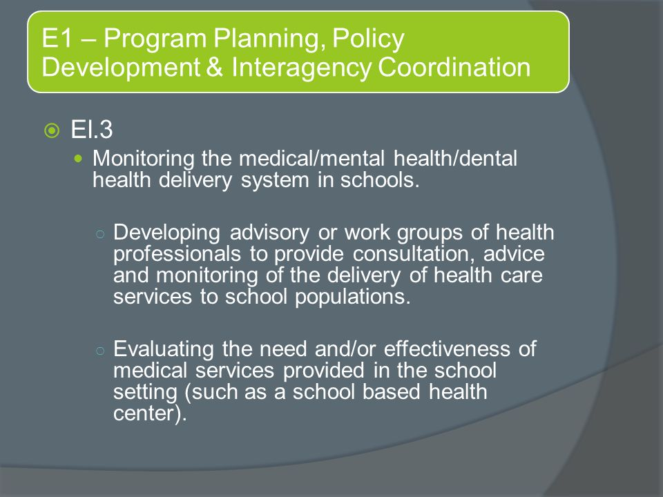  El.3 Monitoring the medical/mental health/dental health delivery system in schools.