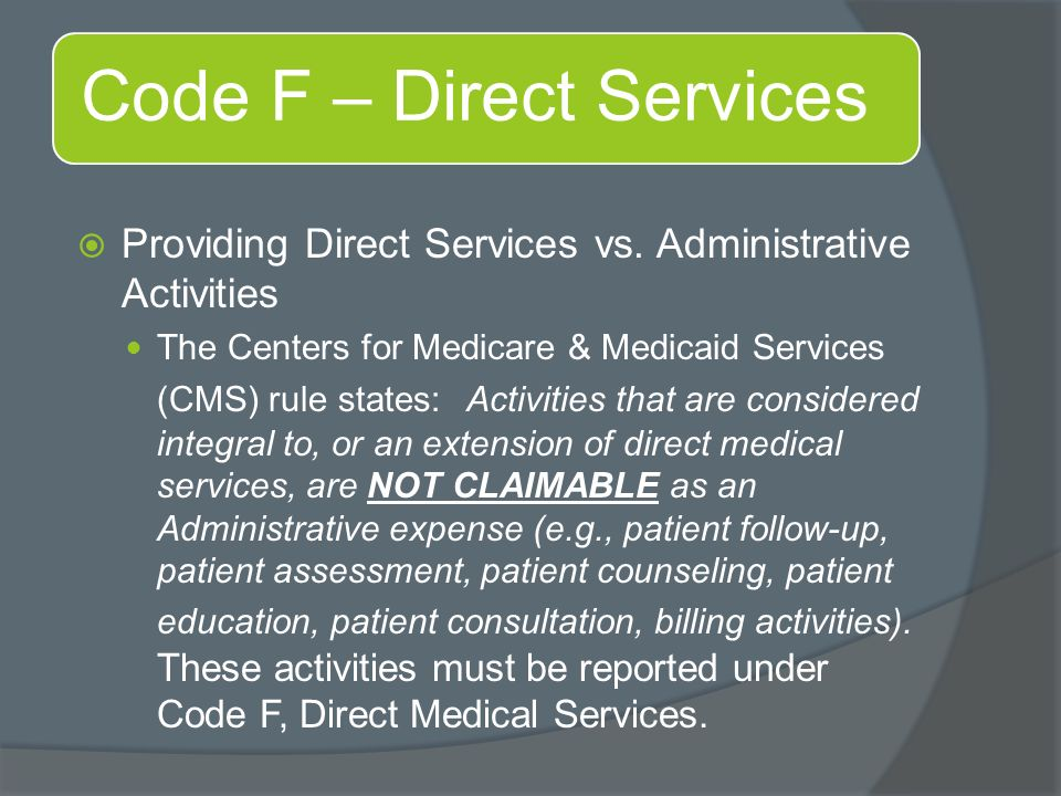 Code F – Direct Services  Providing Direct Services vs.