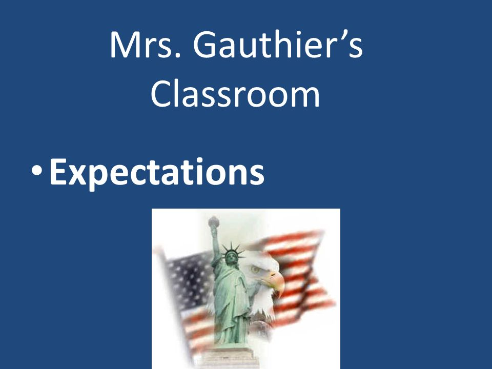 Mrs. Gauthier's Classroom Expectations