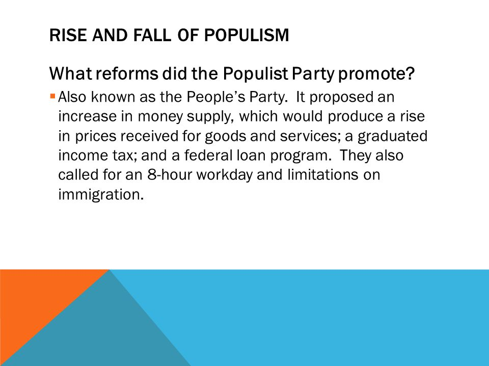 RISE AND FALL OF POPULISM What reforms did the Populist Party promote.