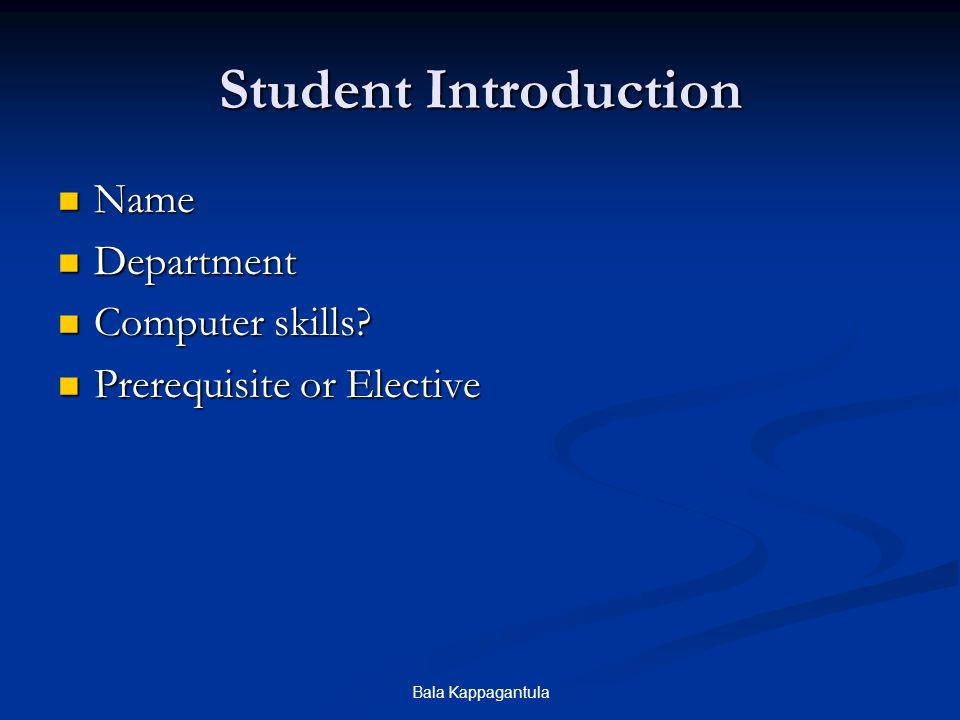 Bala Kappagantula Student Introduction Name Name Department Department Computer skills.