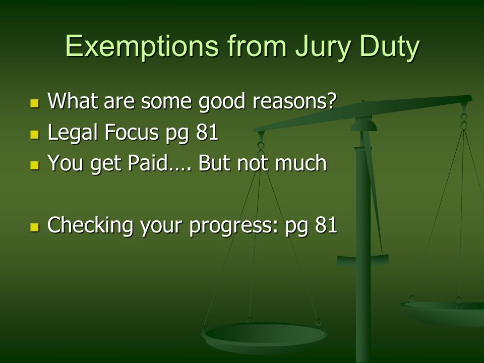 Exemptions from Jury Duty What are some good reasons.