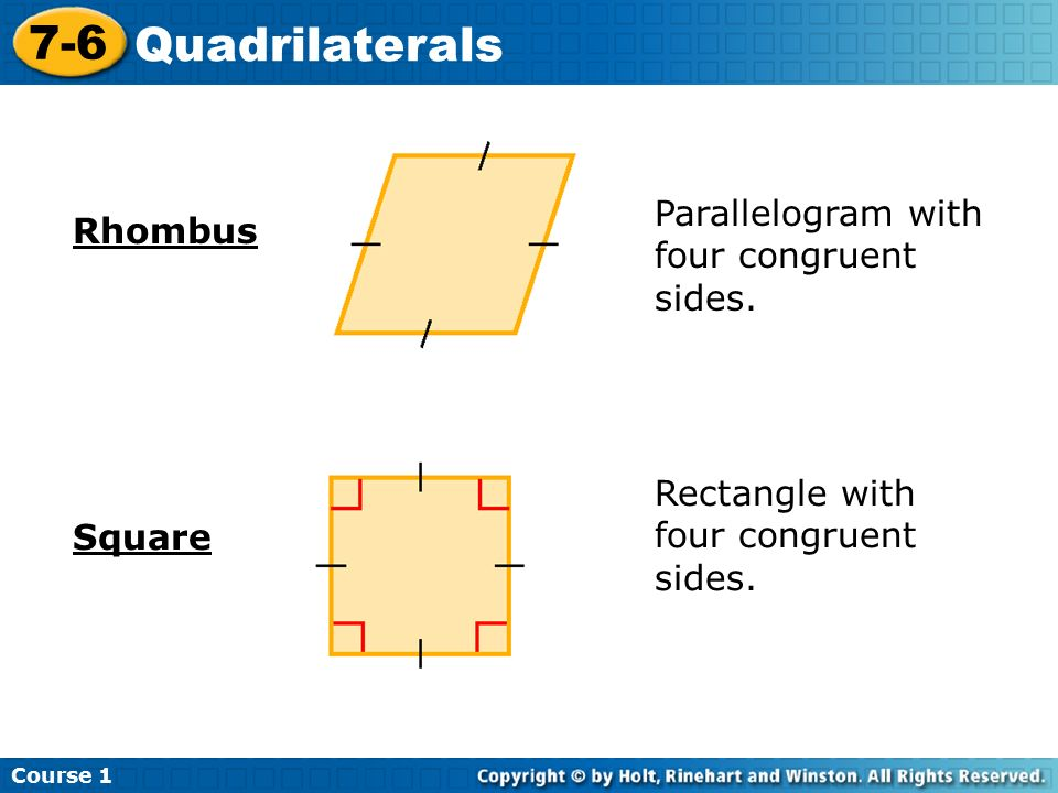 Course Quadrilaterals Rhombus Parallelogram with four congruent sides.