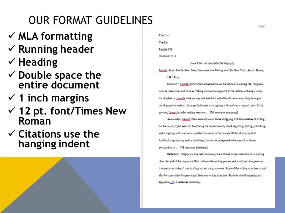 OUR FORMAT GUIDELINES MLA formatting Running header Heading Double space the entire document 1 inch margins 12 pt.