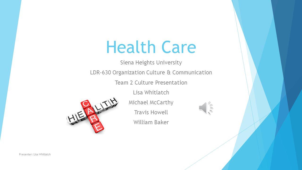 Health Care Siena Heights University Ldr 630 Organization Culture