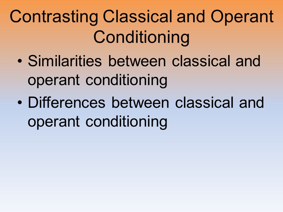 similarities between classical conditioning and operant conditioning