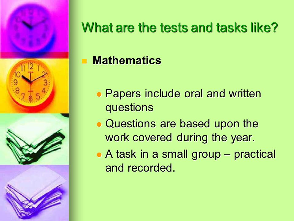 What are the tests and tasks like.