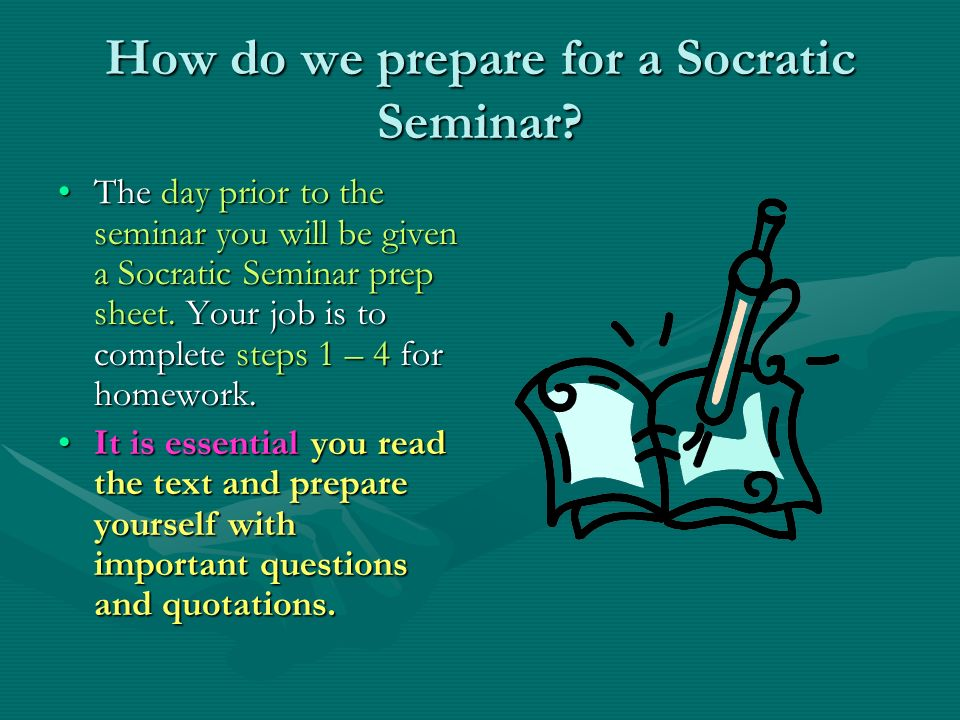 How do we prepare for a Socratic Seminar.