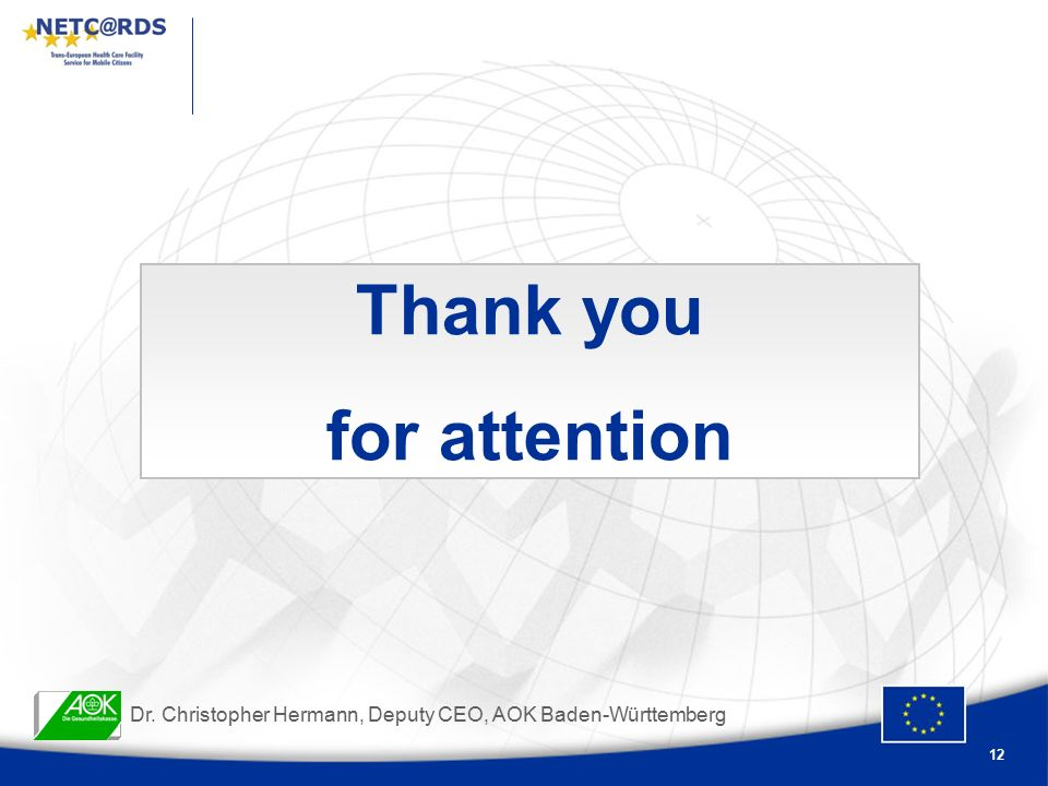 12 Dr. Christopher Hermann, Deputy CEO, AOK Baden-Württemberg Thank you for attention
