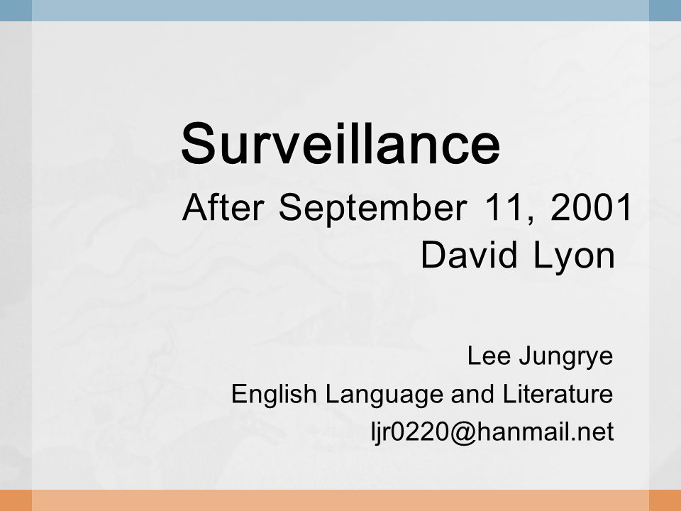 Surveillance After September 11, 2001 David Lyon Lee Jungrye