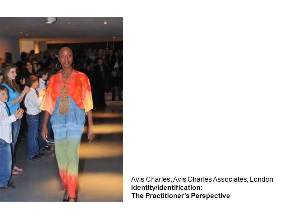 Avis Charles, Avis Charles Associates, London Identity/Identification: The Practitioner's Perspective