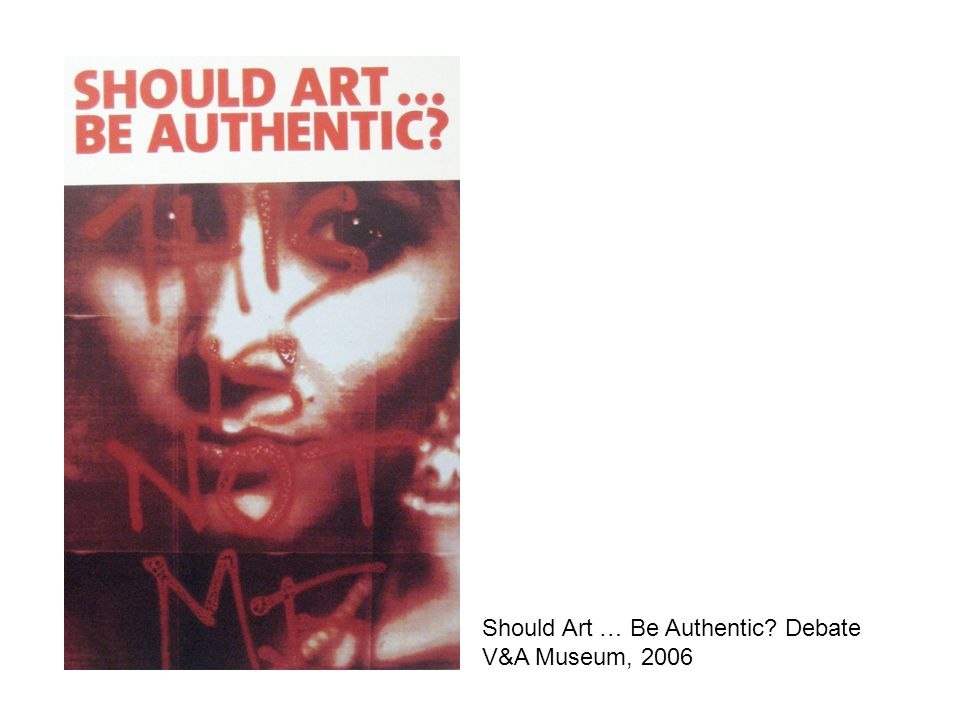 Should Art … Be Authentic Debate V&A Museum, 2006