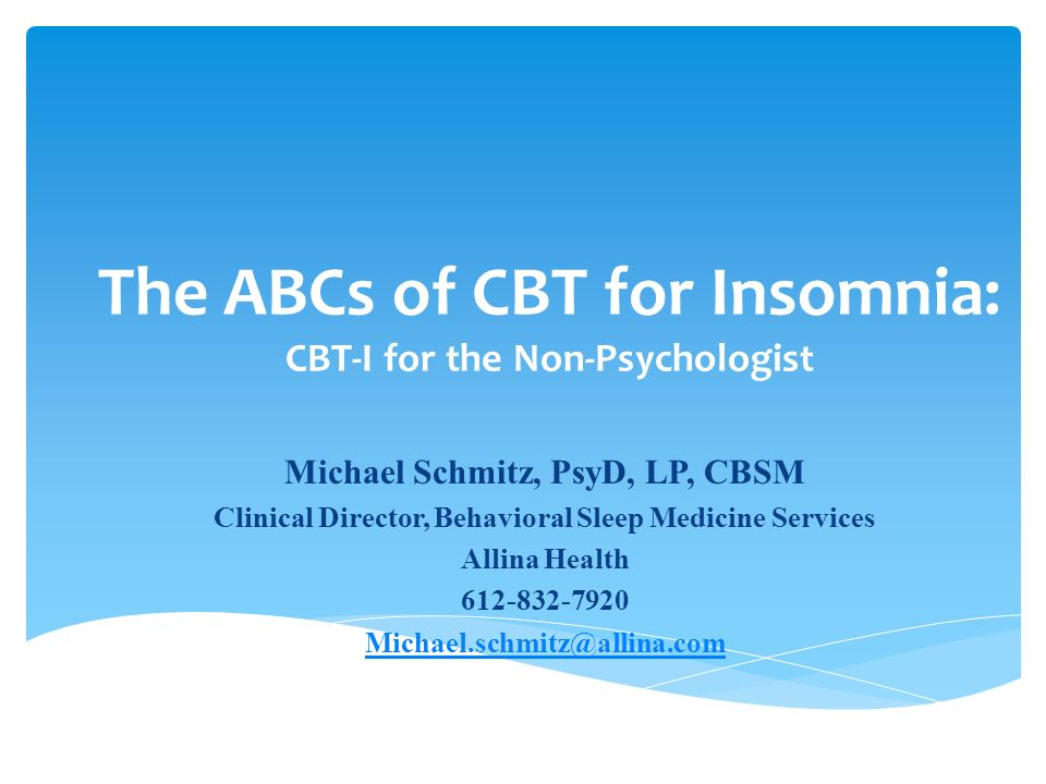 The ABCs of CBT for Insomnia: CBT-I for the Non-Psychologist Michael