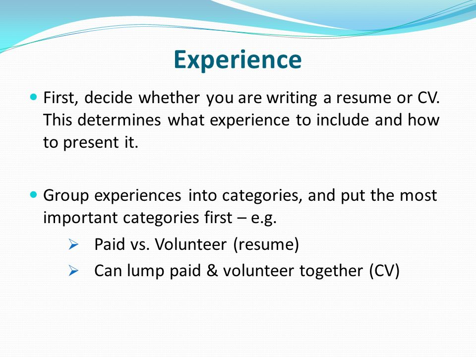 First Decide Whether You Are Writing A Resume Or CV